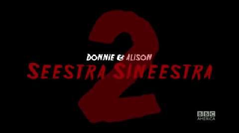 Donnie & Alison 2: Seestra Sineestra Trailer